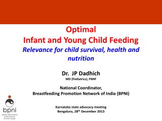 Optimal  Infant and Young Child Feeding  Relevance for child survival, health  and  nutrition