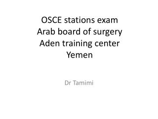 OSCE stations exam Arab board of surgery Aden training center  Yemen