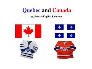 Quebec  and  Canada or  French-English Relations
