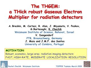 The THGEM:  a  THick  robust Gaseous Electron Multiplier for radiation detectors