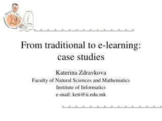 From traditional to e-learning: case studies