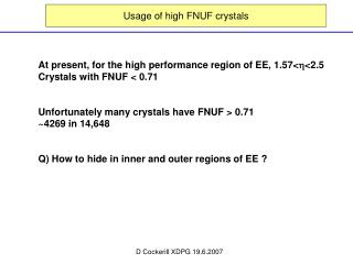 Usage of high FNUF crystals