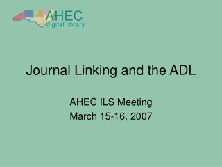 Journal Linking and the ADL