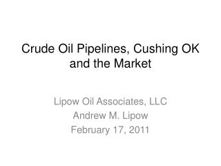 Crude Oil Pipelines, Cushing OK and the Market