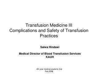 Transfusion Medicine III Complications and Safety of Transfusion Practices