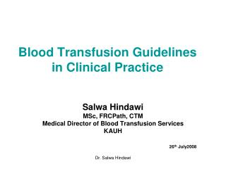 Blood Transfusion Guidelines in Clinical Practice