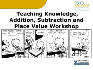 Teaching Knowledge, Addition, Subtraction and Place Value Workshop