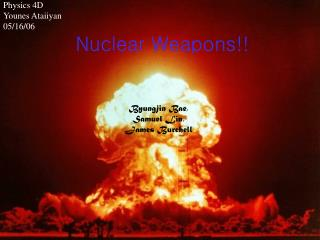 Nuclear Weapons!!