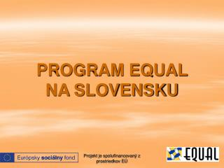 PROGRAM EQUAL  NA SLOVENSKU