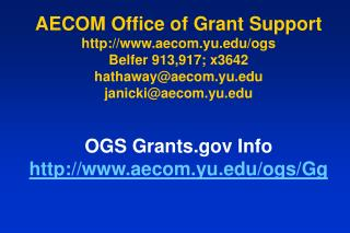 AECOM Office of Grant Support aecom.yu/ogs Belfer 913,917; x3642