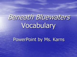 Beneath Bluewaters  Vocabulary
