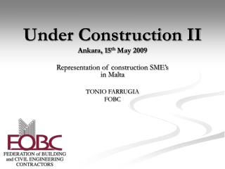 Under Construction II Ankara, 15 th  May 2009