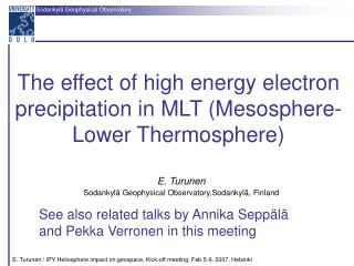 The effect of high energy electron precipitation in MLT (Mesosphere-Lower Thermosphere)
