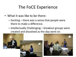 The FoCE Experience