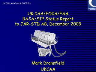 UK CAA/FOCA/FAA  BASA/SIP Status Report to JAR-STD AB, December 2003