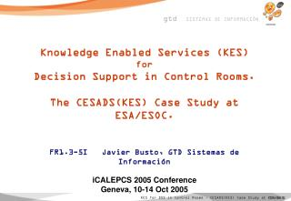Knowledge Enabled Services (KES) for  Decision Support in Control Rooms.