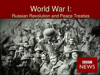 World War I: Russian Revolution and Peace Treaties