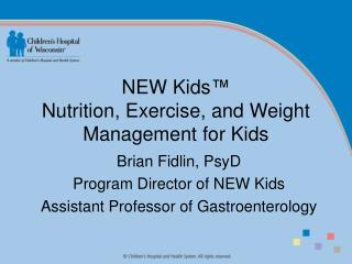 NEW Kids ™ Nutrition, Exercise, and Weight Management for Kids