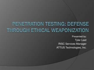 Penetration Testing: Defense Through Ethical Weaponization