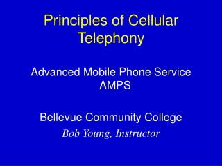 Principles of Cellular Telephony