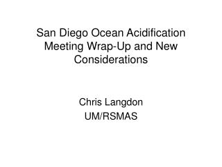 San Diego Ocean Acidification Meeting Wrap-Up and New Considerations