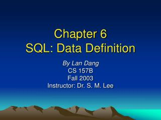 Chapter 6 SQL: Data Definition