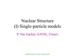 Nuclear Structure (I) Single-particle models