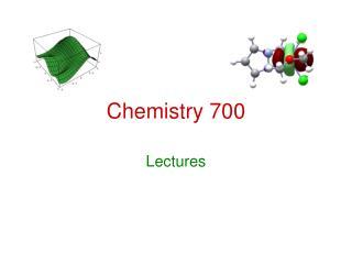 Chemistry 700