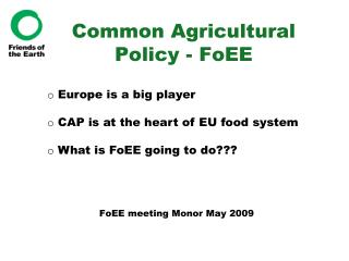 Common Agricultural Policy - FoEE