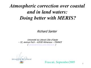 Atmospheric correction over coastal and in land waters:  Doing better with MERIS?