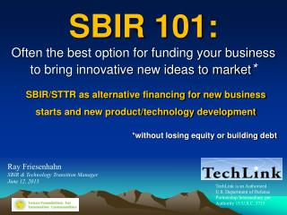 SBIR/STTR as alternative financing for new business starts and new product/technology development