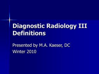 Diagnostic Radiology III Definitions