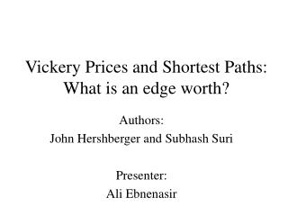 Vickery Prices and Shortest Paths: What is an edge worth?