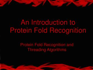 An Introduction to Protein Fold Recognition