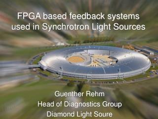 FPGA based feedback systems used in Synchrotron Light Sources