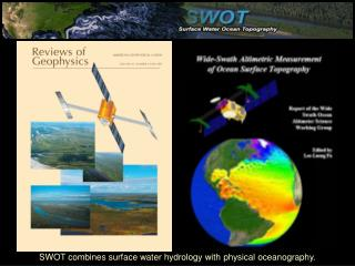 SWOT combines surface water hydrology with physical oceanography.