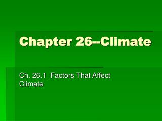 Chapter 26--Climate