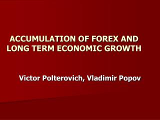 ACCUMULATION OF FOREX AND LONG TERM ECONOMIC GROWTH