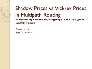 Shadow Prices vs. Vickrey Prices in Multipath Routing