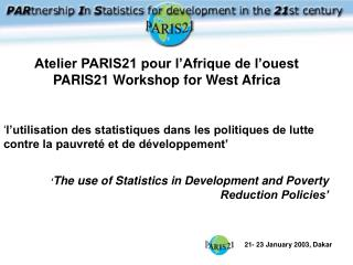 Atelier PARIS21 pour l'Afrique de l'ouest  PARIS21 Workshop for West Africa