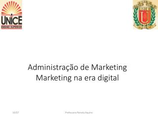 Administração de Marketing Marketing na era digital