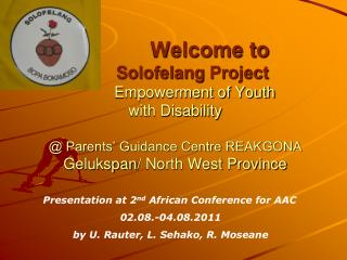 Presentation at 2 nd  African Conference for AAC 02.08.-04.08.2011