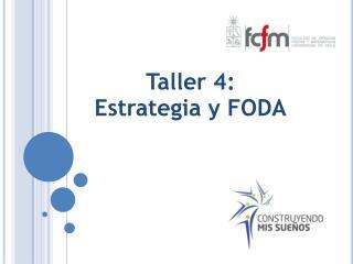 Taller 4: Estrategia y FODA