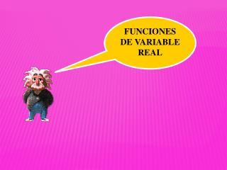 FUNCIONES DE VARIABLE REAL