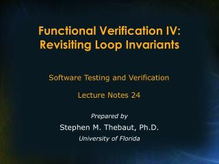 Functional Verification IV: Revisiting Loop Invariants