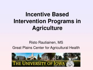 Incentive Based Intervention Programs in Agriculture