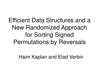 Efficient Data Structures and a New Randomized Approach for Sorting Signed Permutations by Reversals