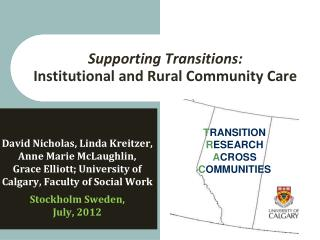 Supporting Transitions:   Institutional and Rural Community Care