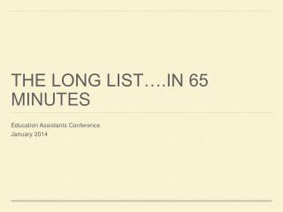 THE LONG LIST….IN 65 MINUTES
