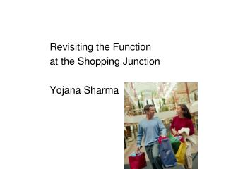 Revisiting the Function              at the Shopping Junction